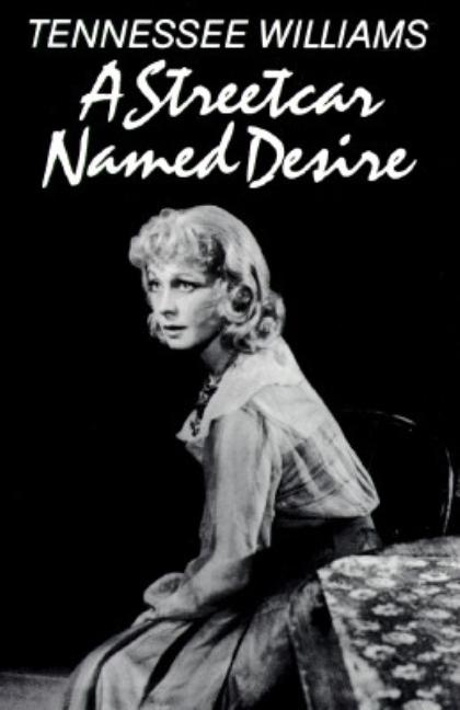 A Streetcar Named Desire. TENNESSEE WILLIAMS