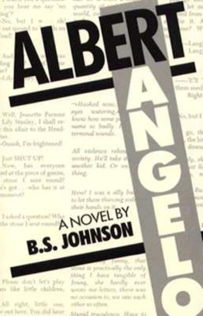 Albert Angelo: A Novel. B. S. Johnson.