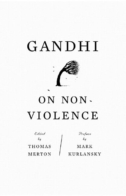 Gandhi on Non-Violence: Selected Texts from Gandhi's 'Non-Violence in Peace and War' (New...