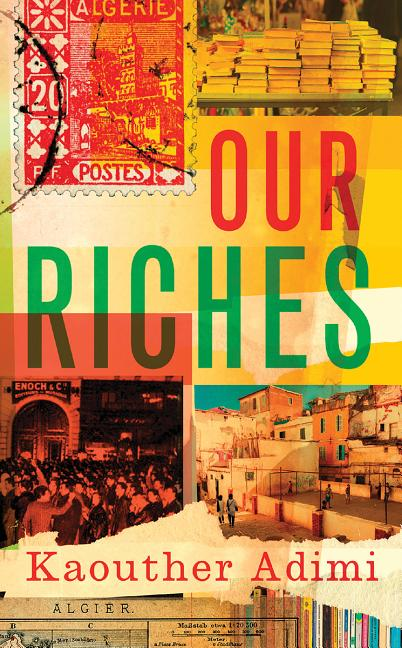 Our Riches. Kaouther Adimi