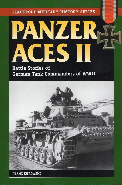 Panzer Aces II : Battle Stories of German Tank Commanders in World War II. DAVID JOHNSTON FRANZ...