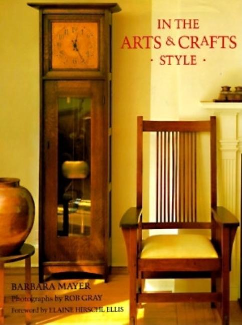 In the Arts & Crafts Style. Barbara Mayer