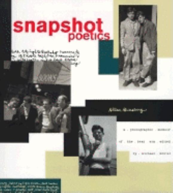 Snapshot Poetics: Allen Ginsberg's Photographic Memoir of the Beat Era. ALLEN GINSBERG.