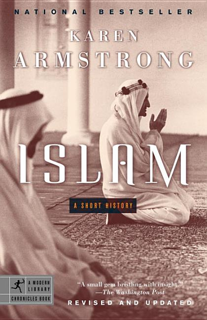 Islam: A Short History (Modern Library Chronicles). KAREN ARMSTRONG.