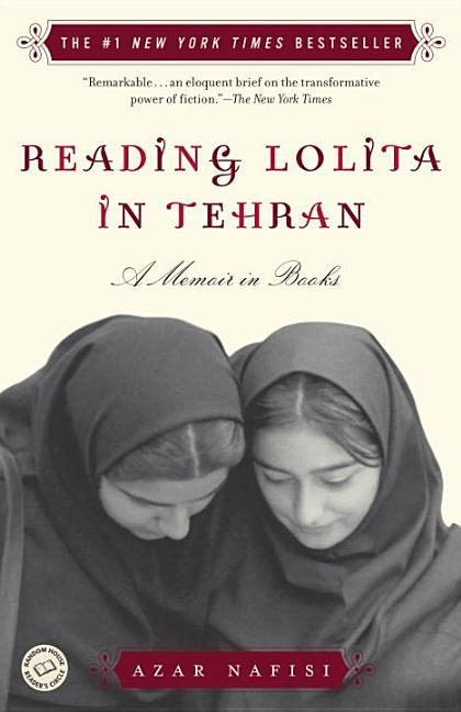 Reading Lolita in Tehran: A Memoir in Books. AZAR NAFISI.