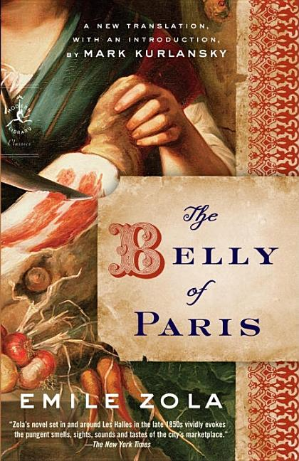 The Belly of Paris (Modern Library Classics). EMILE ZOLA