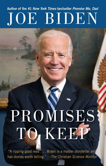 Promises to Keep: On Life and Politics. Joe Biden