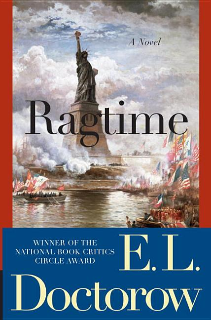 Ragtime: A Novel. E L. Doctorow
