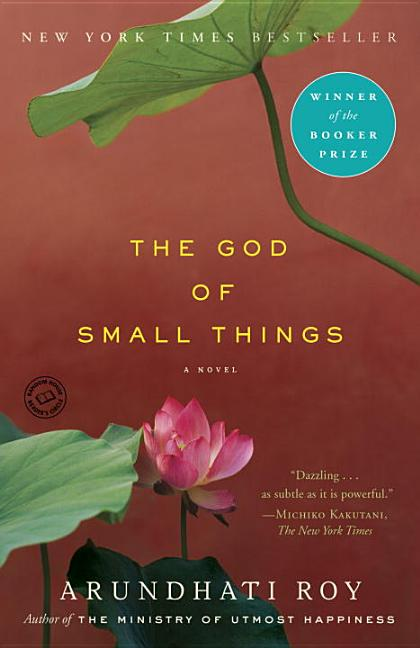 The God of Small Things: A Novel. Arundhati Roy