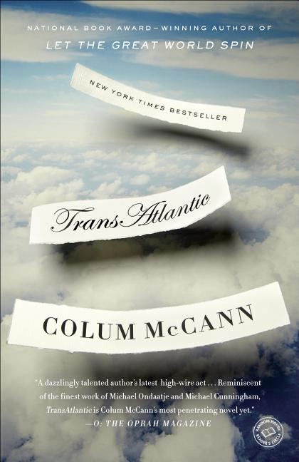 TransAtlantic: A Novel. Colum McCann