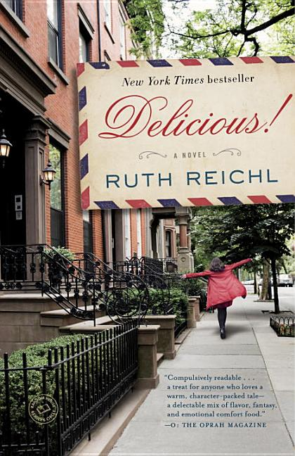 Delicious!: A Novel. Ruth Reichl.