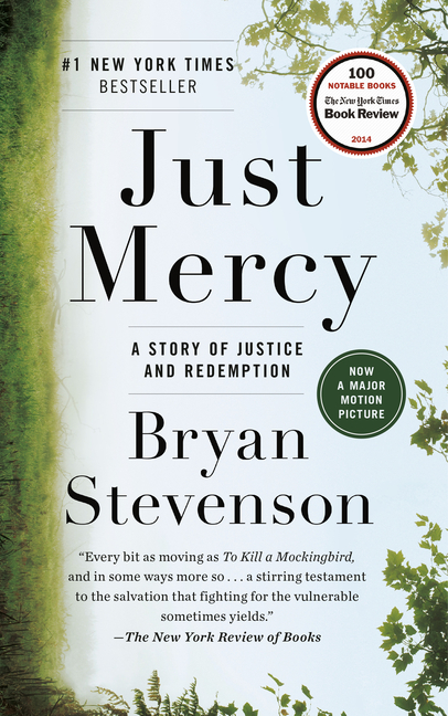 Just Mercy: A Story of Justice and Redemption. Bryan Stevenson.