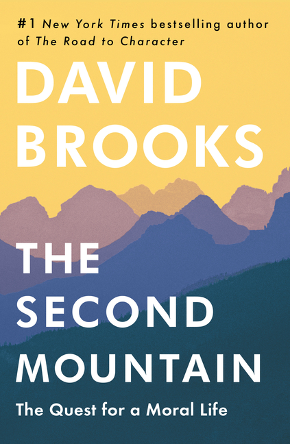 The Second Mountain. David Brooks