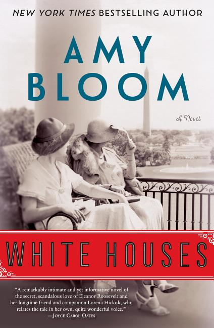 White Houses. Amy Bloom
