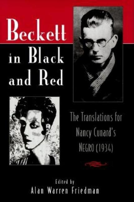Beckett in Black and Red: The Translations for Nancy Cunard's Negro (Irish Literature, History,...