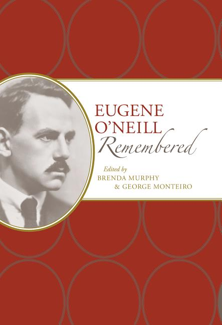 Eugene O'Neill Remembered (American Writers Remembered
