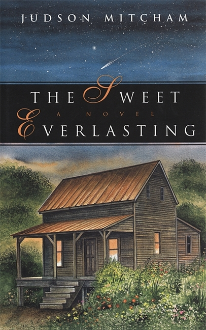 The Sweet Everlasting. Judson Mitcham
