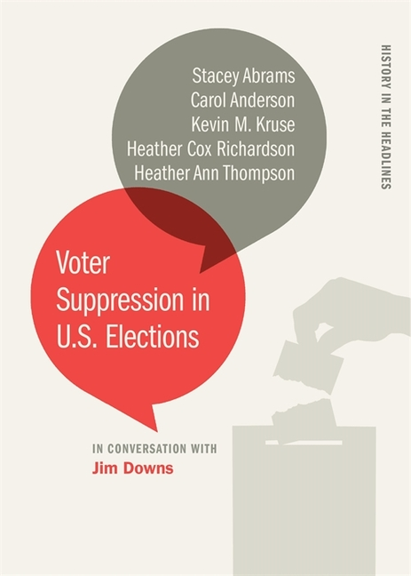 Voter Suppression in U.S. Elections (History in the Headlines Ser.). Stacey Abrams, Heather Ann,...