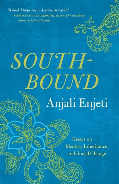 Southbound: Essays on Identity, Inheritance, and Social Change (Crux: The Georgia Series in Literary Nonfiction Ser.). Anjali Enjeti.