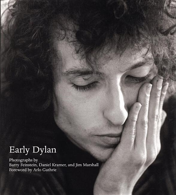 Early Dylan, Photographs and Introductions by Barry Feinstein, Daniel Kramer and Jim Marshall....
