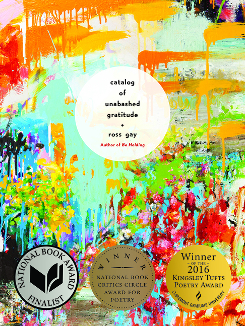 Catalog of Unabashed Gratitude (Pitt Poetry Series). Ross Gay.