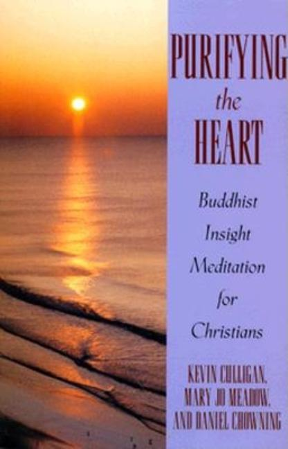 Purifying The Heart: Buddhist Meditation for Christians. Kevin Culligan