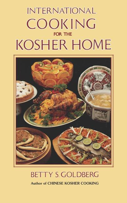 International Cooking for the Kosher Home. Betty S. Goldberg.