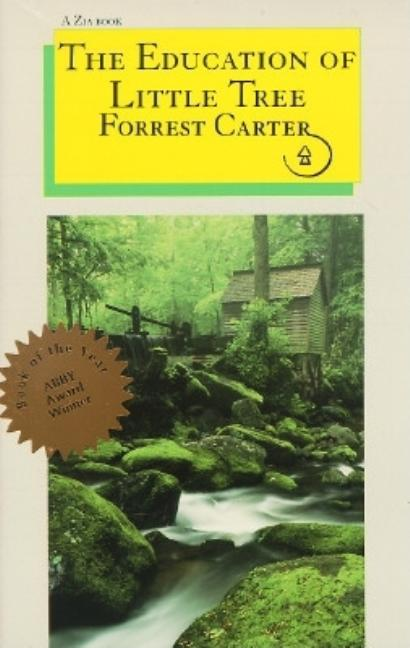 The Education of Little Tree (A Zia Book). FORREST CARTER.