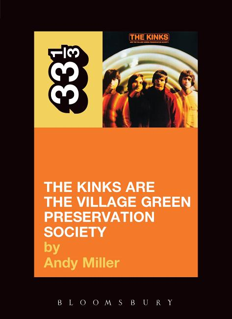 The Kinks' The Village Green Preservation Society (Thirty Three and a Third series). ANDY MILLER