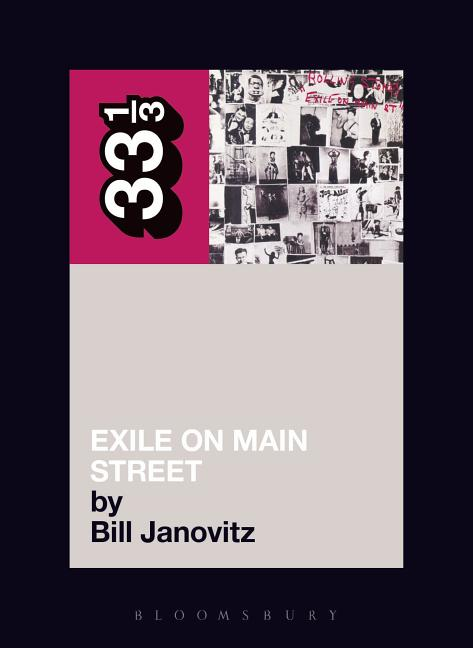 The Rolling Stones' Exile on Main St. (33 1/3). BILL JANOVITZ