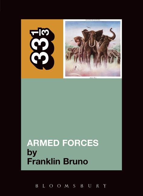 Elvis Costello's Armed Forces (33 1/3). FRANKLIN BRUNO.