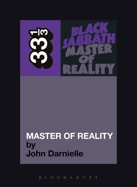 Black Sabbath's Master of Reality: 33 1/3. JOHN DARNIELLE