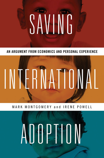 Saving International Adoption: An Argument from Economics and Personal Experience. Mark...