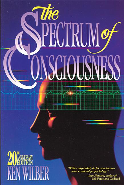 The Spectrum of Consciousness (Quest Books). KEN WILBER