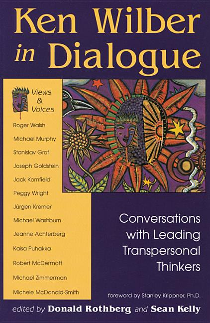 Ken Wilber in Dialogue: Conversations with Leading Transpersonal Thinkers