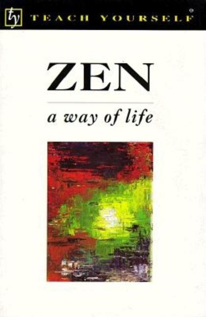 Zen: A Way of Life (Teach Yourself Books). Christmas Humphreys