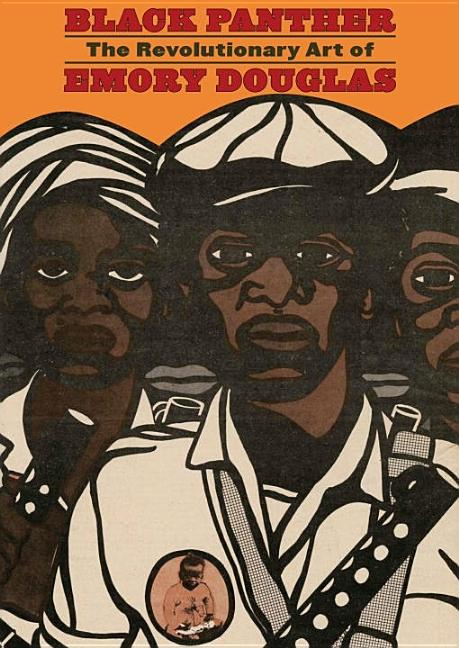 Black Panther: The Revolutionary Art of Emory Douglas. Emory Douglas