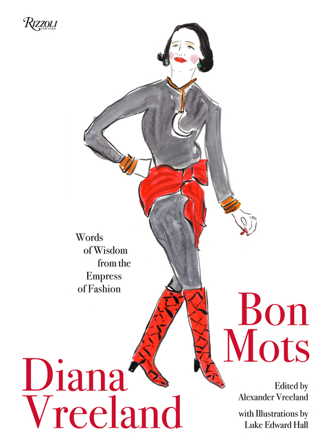 Diana Vreeland: Bon Mots: Words of Wisdom From the Empress of Fashion