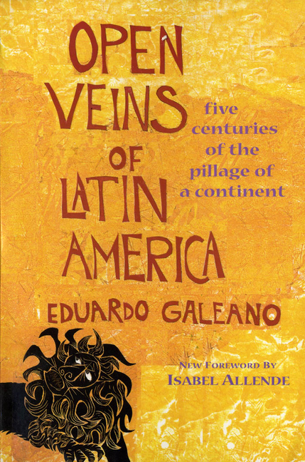 Open Veins of Latin America : Five Centuries of the Pillage of a Continent. CEDRIC BELFRAGE...