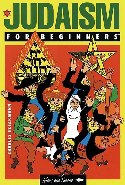 Judaism for Beginners (Revised). Charles Szlakman