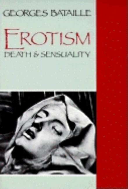 Erotism: Death and Sensuality. Georges Bataille