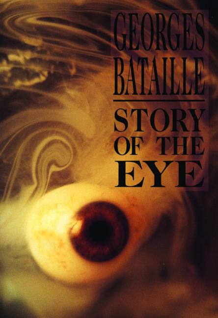 Story of the Eye. GEORGES BATAILLE