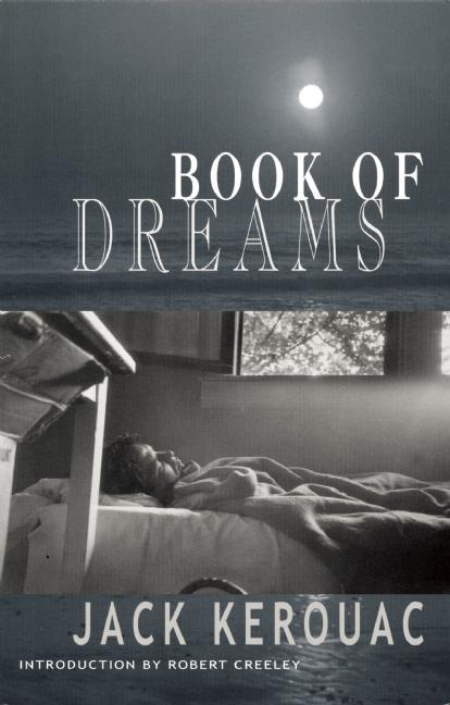 Book of Dreams. ROBERT CREELEY JACK KEROUAC.