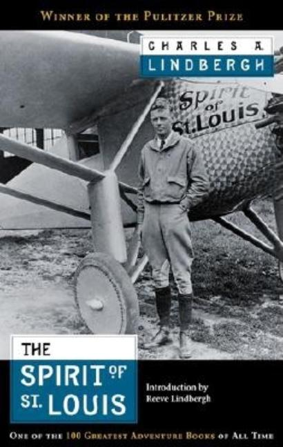 The Spirit of St. Louis. Charles A. Lindbergh