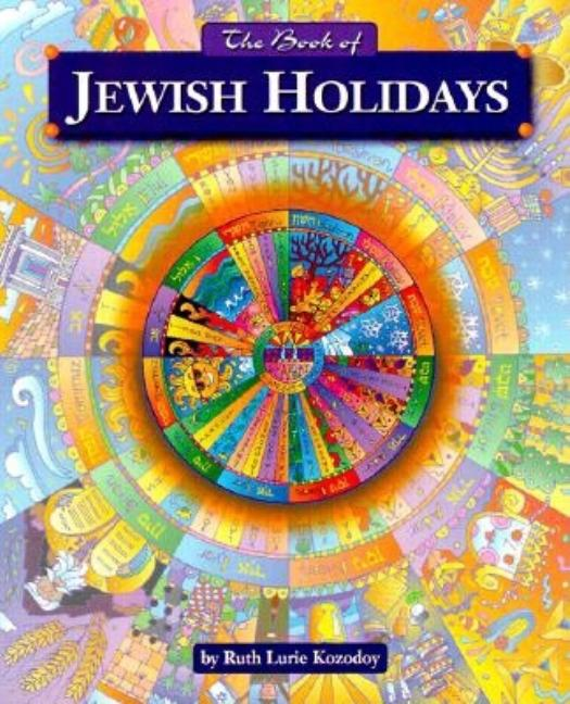 The Book of Jewish Holidays (Rev Ed.). Ruth Kozodoy
