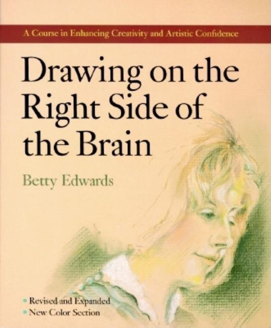 Drawing on the right side of the Brain. BETTY EDWARDS.