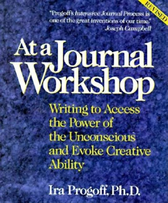 At a Journal Workshop (Revised). Ira Progroff