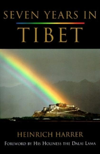 Seven Years in Tibet. Heinrich Harrer