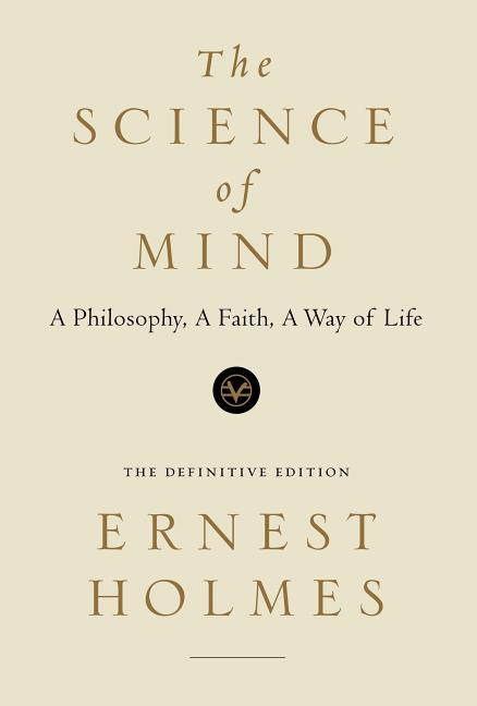 The Science of Mind (New Thought Library). Ernest Holmes