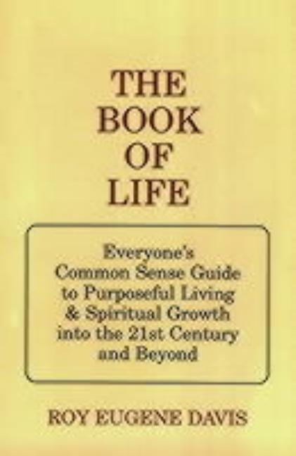 The Book of Life. Roy Eugene Davis